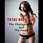 Total Role-Play: The Photographer and the Model: Rich Girl Problems, Book 3 | Rita Rojas
