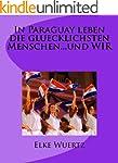 In Paraguay leben die gl�cklichsten M...