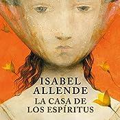 La casa de los espíritus [The House of the Spirits] | [Isabel Allende]