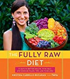 img - for The Fully Raw Diet: 21 Days to Better Health, with Meal and Exercise Plans, Tips, and 75 Recipes book / textbook / text book