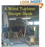 A Wind Turbine Recipe Book