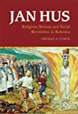 img - for Jan Hus: Religious Reform and Social Revolution in Bohemia (International Library of Historical Studies) book / textbook / text book