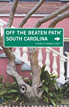 South Carolina Off the Beaten Path, 7th: A Guide to Unique Places (Off the Beaten Path Series)