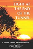 img - for Light at the End of the Tunnel: A Survival Plan for the Human Species book / textbook / text book