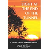 Light at the End of the Tunnel: A Survival Plan for the Human Speciesby Paul Hellyer