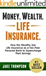 Money. Wealth. Life Insurance.: How t...