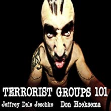 Terrorist Groups 101 Audiobook by Jeffrey Jeschke Narrated by Don Hoeksema
