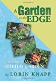 A Garden on the Edge: Creating a Heritage Habitat Garden