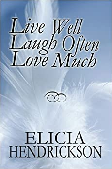live well laugh often love much 9781448958016 elicia hendrickson books. Black Bedroom Furniture Sets. Home Design Ideas