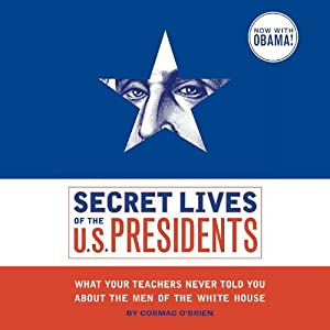 Secret Lives of the U.S. Presidents Hörbuch
