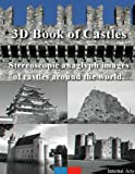img - for 3D Book of Castles. Stereoscopic anaglyph images of castles around the world. book / textbook / text book