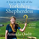 A Year in the Life of the Yorkshire Shepherdess Audiobook by Amanda Owen Narrated by Janine Birkett