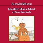 Spookier Than a Ghost | Karen Gray Ruelle