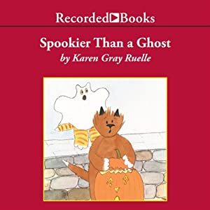 Spookier Than a Ghost | [Karen Gray Ruelle]