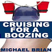 Cruising for a Boozing (       UNABRIDGED) by Michael Brian Narrated by Craig T. Adams