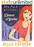 A VENEER OF MURDER (Mrs. Fix It Mysteries Book 3)