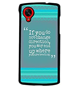 PRINTVISA If You Don't Change Premium Metallic Insert Back Case Cover for LG Nexus 5 - D5800