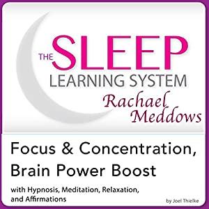 Focus and Concentration, Brain Power Boost: Hypnosis, Meditation, and Subliminal Audiobook