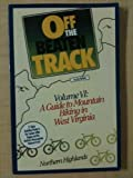 img - for Off The Beaten Track Volume VI: A Guide to Mountain Biking in West Virginia's Northern Highlands book / textbook / text book
