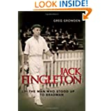 Jack Fingleton: The Man Who Stood Up to Bradman