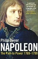 Napoleon: Path to Power 1769 - 1799 v. 1