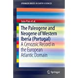 The Paleogene and Neogene of Western Iberia (Portugal): A Cenozoic record in the European Atlantic domain (SpringerBriefs...