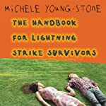 The Handbook for Lightning Strike Survivors: A Novel | Michele Young-Stone