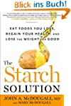 The Starch Solution: Eat the Foods Yo...