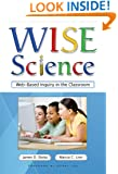 WISE Science: Web-Based Inquiry in the Classroom (Technology, Education--Connections) (Technology, Education--Connections the Tec Series)