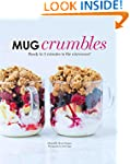 Mug Crumbles: Ready in 3 minutes in t...