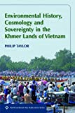 Environmental History, Cosmology and Sovereignty in the Khmer Lands of Vietnam (...