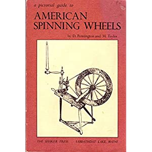 A Pictorial Guide to American Spinning Wheels