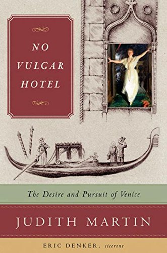 no-vulgar-hotel-the-desire-and-pursuit-of-venice
