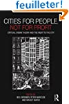 Cities for People, Not for Profit: Cr...
