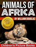 Animals of Africa - The Childrens Picture Book for Learning About Animals (Childrens Picture Books)