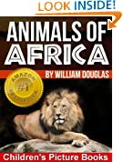 Animals of Africa - The Children's Picture Book for Learning About Animals (Children's Picture Books 1)
