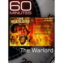 60 Minutes - The Warlord