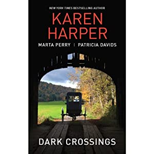 Dark Crossings | [Karen Harper, Marta Perry, Patricia Davids]