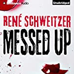 Messed Up | René Schweitzer,D. W. Lovett (Translator)
