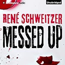 Messed Up (       UNABRIDGED) by René Schweitzer, D. W. Lovett (Translator) Narrated by Mikael Naramore