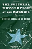 img - for The Cultural Revolution at the Margins: Chinese Socialism in Crisis book / textbook / text book
