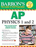 Barrons AP Physics 1 and 2 (Barrons Ap Physics B)