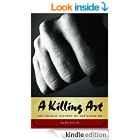 Killing Art, A: The Untold Story of Tae Kwon Do