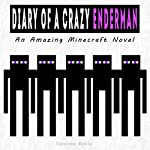 Diary of a Crazy Enderman: An Amazing Minecraft Novel |  Innovme Media