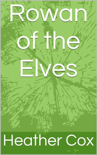 Rowan of the Elves (The High Elfin Chronicles Book 1) PDF