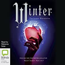 Winter: The Lunar Chronicles, Book 4 Audiobook by Marissa Meyer Narrated by Rebecca Soler