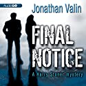 Final Notice: A Harry Stoner Mystery, Book 2 Audiobook by Jonathan Valin Narrated by Mark Peckham