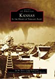 img - for Kansas: In the Heart of Tornado Alley (Images of America (Arcadia Publishing)) book / textbook / text book