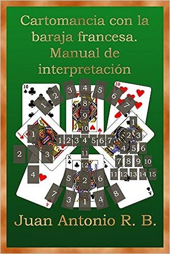Cartomancia con la baraja francesa. Manual de interpretación