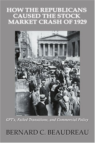 How the Republicans Caused the Stock Market Crash of 1929: Gpt's, Failed Transitions, and Commercial Policy